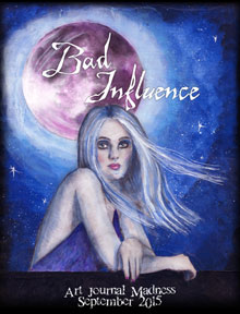 Bad Influence - Art Journal Madness is available on Amazon.com in print and Kindle editions.